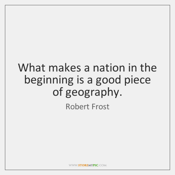 What makes a nation in the beginning is a good piece of ...