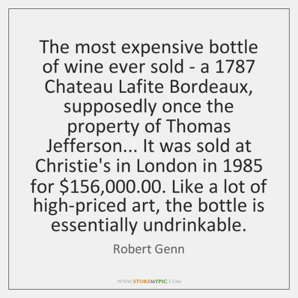 The most expensive bottle of wine ever sold - a 1787 Chateau Lafite ...