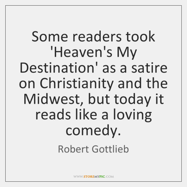 Some readers took 'Heaven's My Destination' as a satire on Christianity and ...