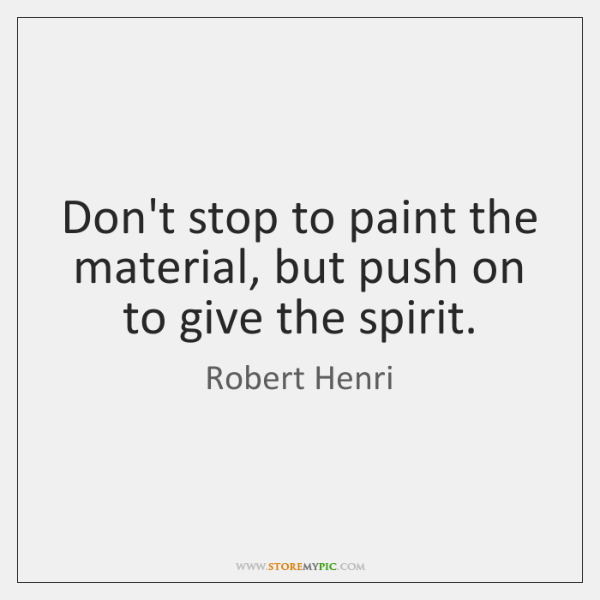 Don't stop to paint the material, but push on to give the ...
