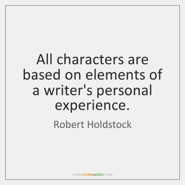 All characters are based on elements of a writer's personal experience.