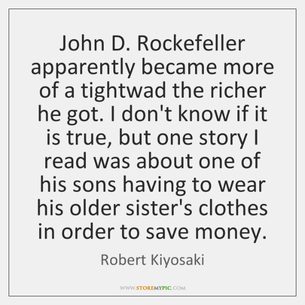 John D. Rockefeller apparently became more of a tightwad the richer he ...