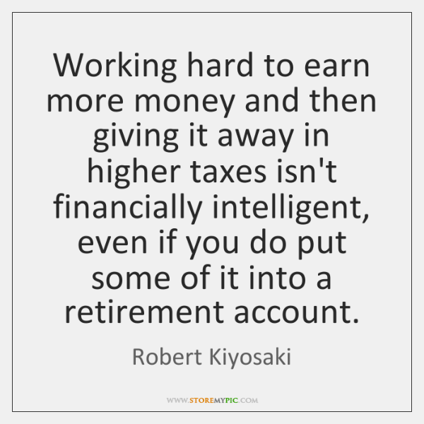 Working hard to earn more money and then giving it away in ...