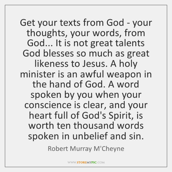 Get your texts from God - your thoughts, your words, from God... ...