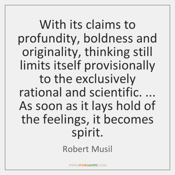 With its claims to profundity, boldness and originality, thinking still limits itself ...
