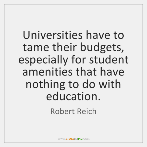 Universities have to tame their budgets, especially for student amenities that have ...
