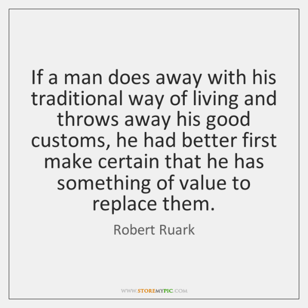 If a man does away with his traditional way of living and ...