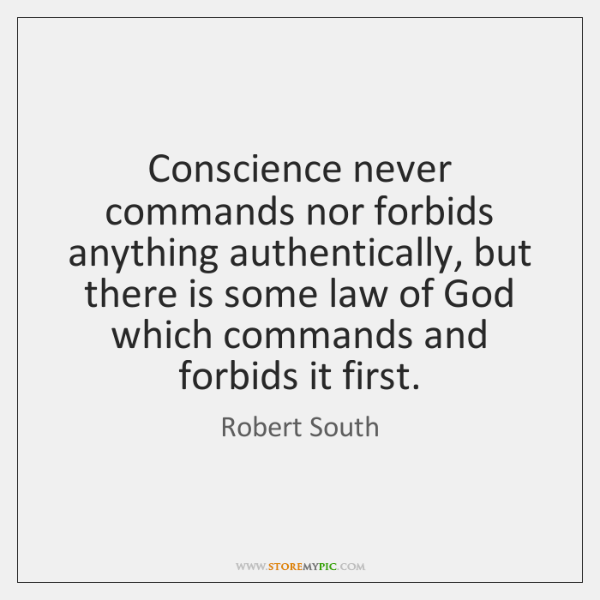 Conscience never commands nor forbids anything authentically, but there is some law ...