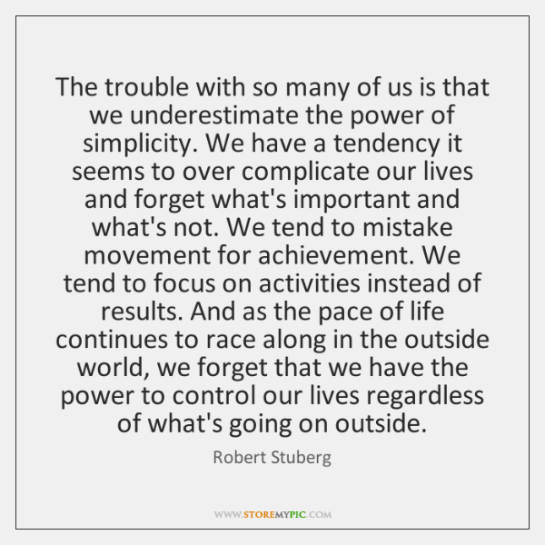 The trouble with so many of us is that we underestimate the ...