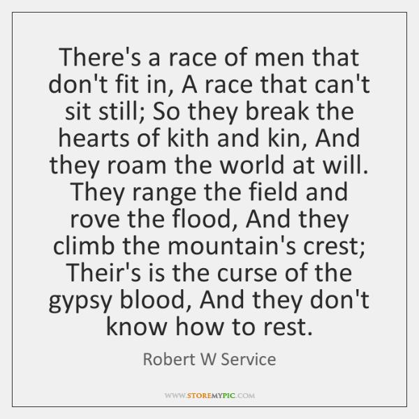 There's a race of men that don't fit in, A race that ...