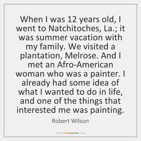 When I was 12 years old, I went to Natchitoches, La.; it was ...