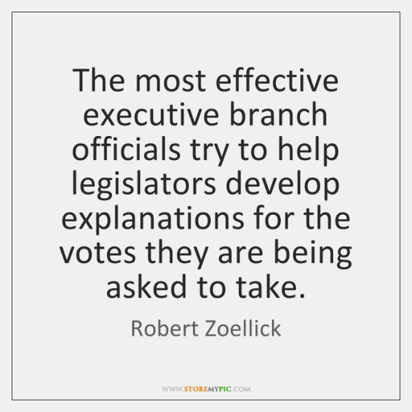 The most effective executive branch officials try to help legislators develop explanations ...