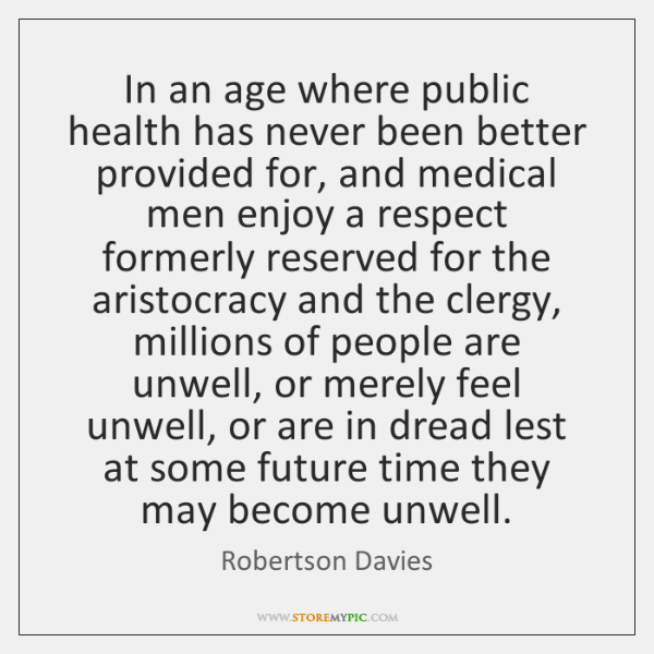 In an age where public health has never been better provided for, ...