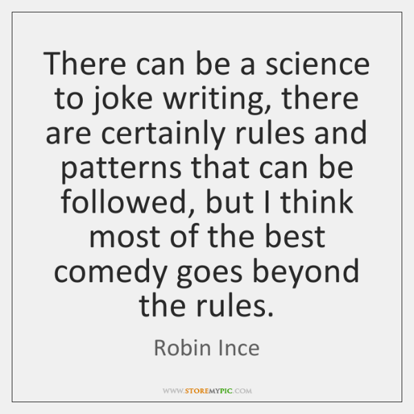 There can be a science to joke writing, there are certainly rules ...