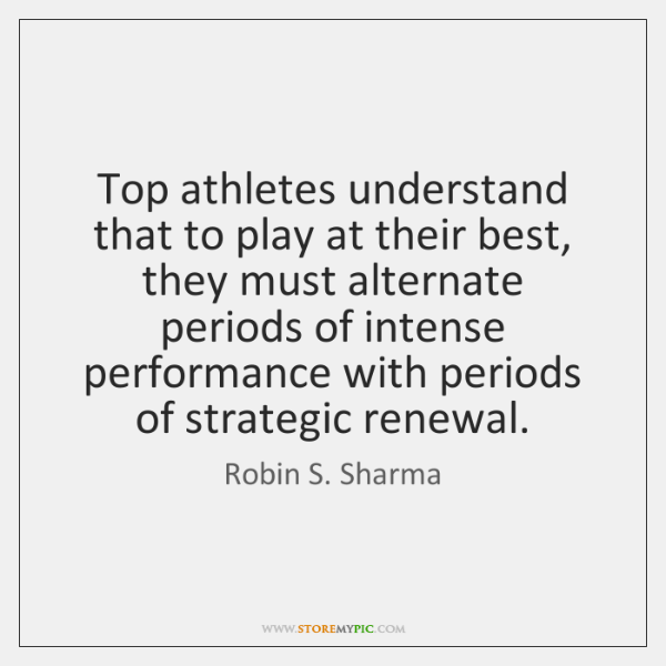 Top athletes understand that to play at their best, they must alternate ...