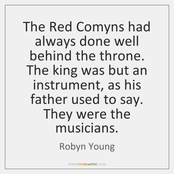 The Red Comyns had always done well behind the throne. The king ...