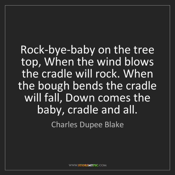Charles Dupee Blake: Rock-bye-baby on the tree top, When the wind blows the...