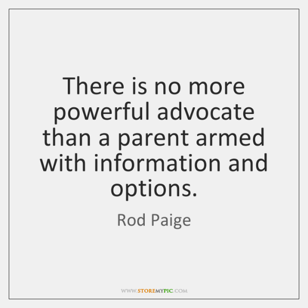There is no more powerful advocate than a parent armed with information ...