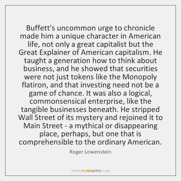 Buffett's uncommon urge to chronicle made him a unique character in American ...