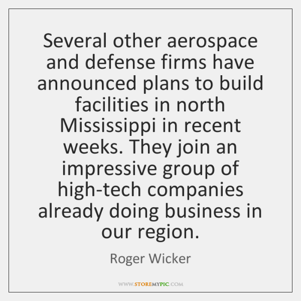 Several other aerospace and defense firms have announced plans to build facilities ...