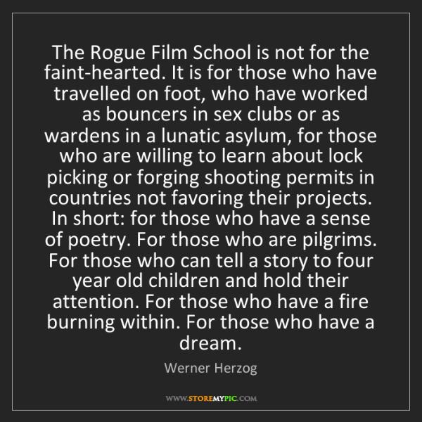 Werner Herzog: The Rogue Film School is not for the faint-hearted. It...