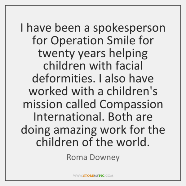 I have been a spokesperson for Operation Smile for twenty years helping ...