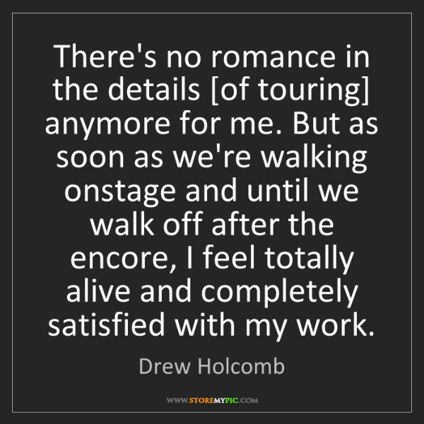 Drew Holcomb: There's no romance in the details [of touring] anymore...
