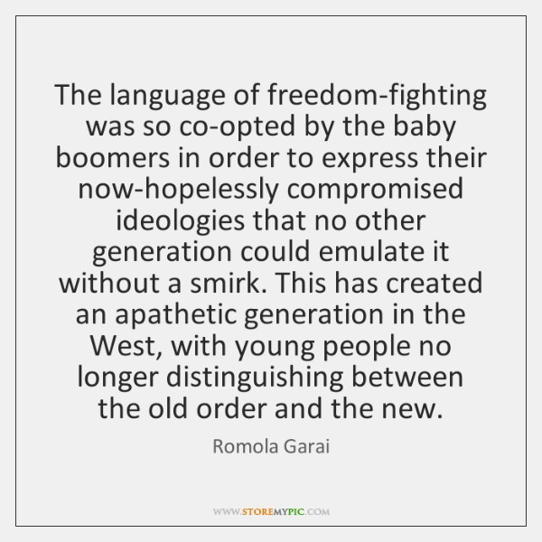 The language of freedom-fighting was so co-opted by the baby boomers in ...