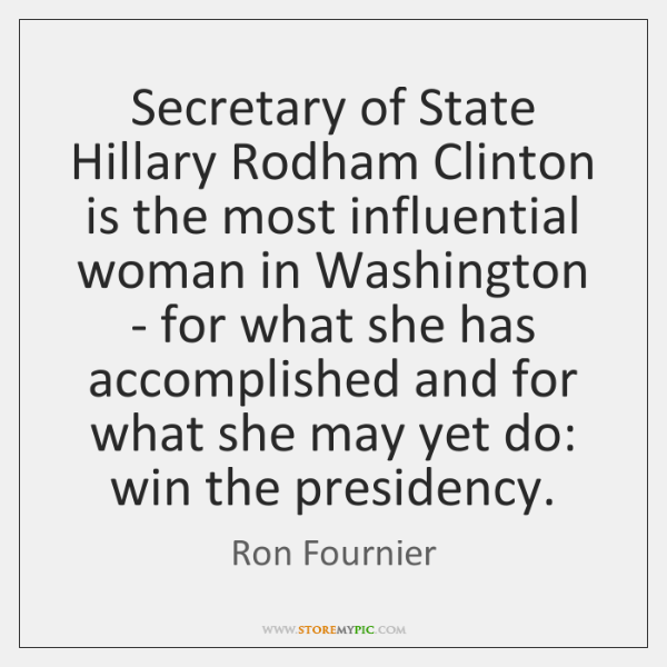 Secretary of State Hillary Rodham Clinton is the most influential woman in ...