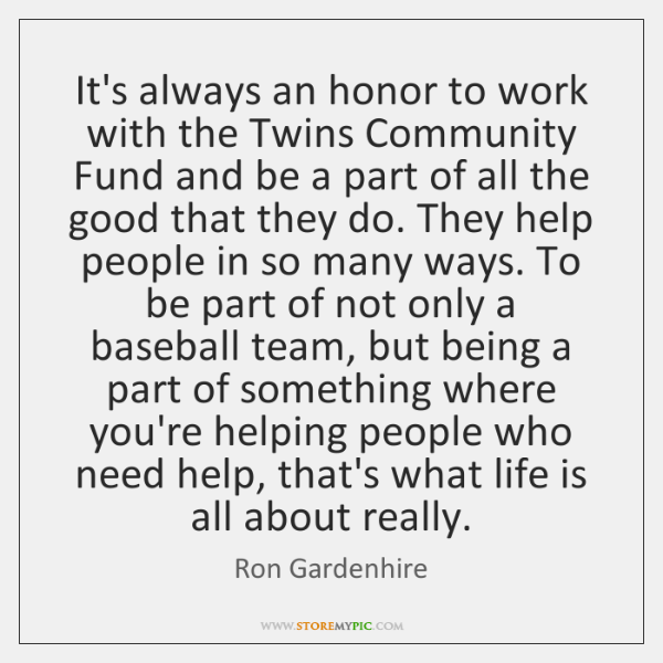 It's always an honor to work with the Twins Community Fund and ...