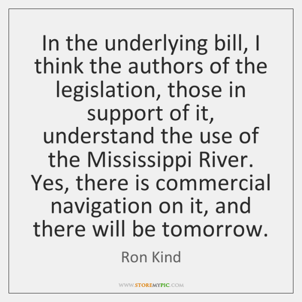 In the underlying bill, I think the authors of the legislation, those ...