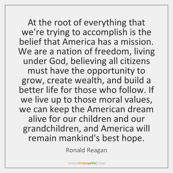 At the root of everything that we're trying to accomplish is the ...