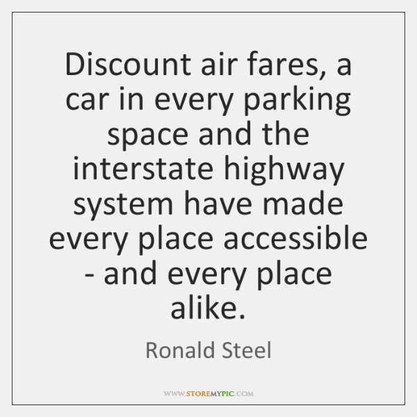 Discount air fares, a car in every parking space and the interstate ...