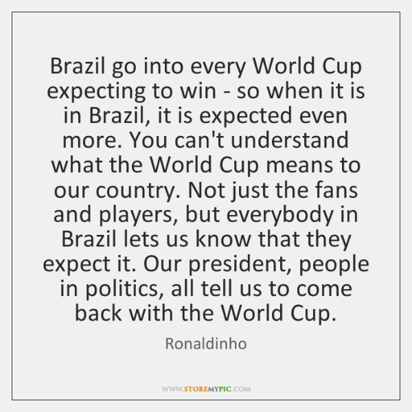 Brazil go into every World Cup expecting to win - so when ...