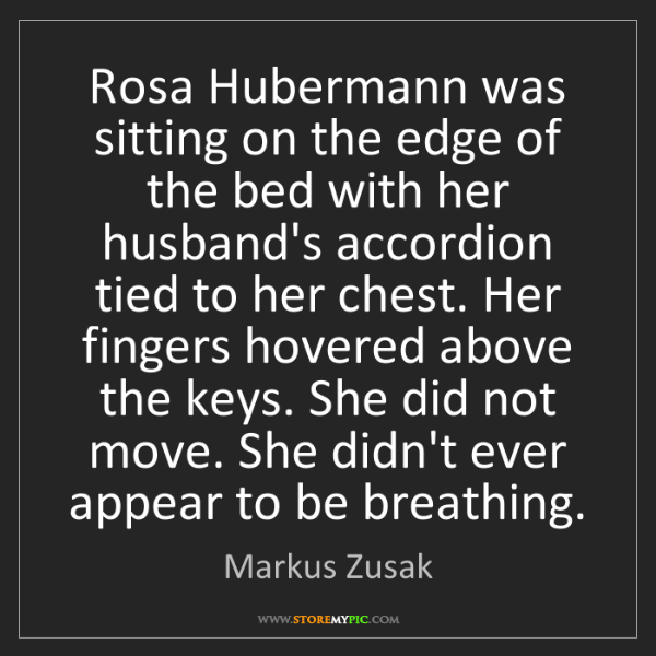 Markus Zusak: Rosa Hubermann was sitting on the edge of the bed with...