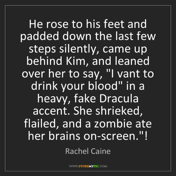 Rachel Caine: He rose to his feet and padded down the last few steps...