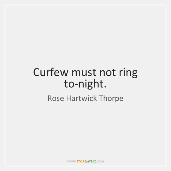 Curfew must not ring to-night.