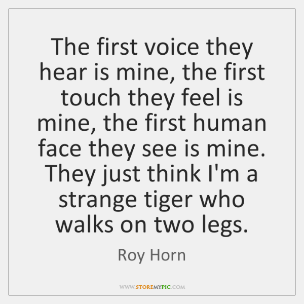 The first voice they hear is mine, the first touch they feel ...