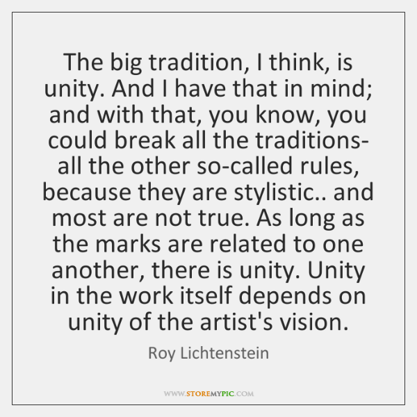The big tradition, I think, is unity. And I have that in ...