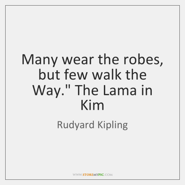 "Many wear the robes, but few walk the Way."" The Lama in ..."
