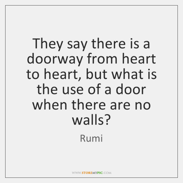 They say there is a doorway from heart to heart, but what ...