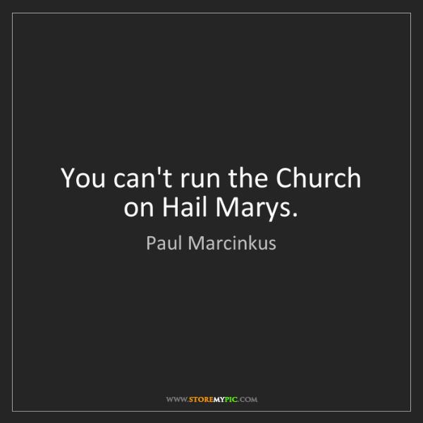 Paul Marcinkus: You can't run the Church on Hail Marys.