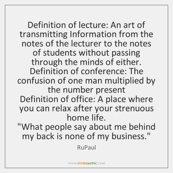 Definition of lecture: An art of transmitting Information from the notes of ...