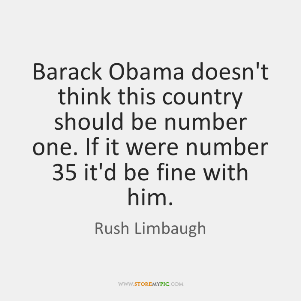 Barack Obama doesn't think this country should be number one. If it ...