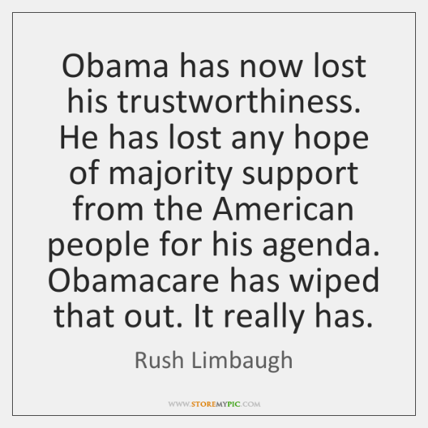 Obama has now lost his trustworthiness. He has lost any hope of ...