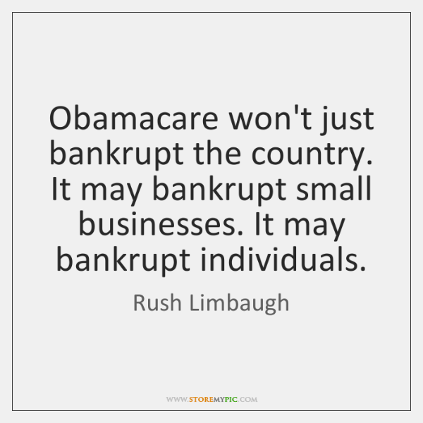 Obamacare won't just bankrupt the country. It may bankrupt small businesses. It ...