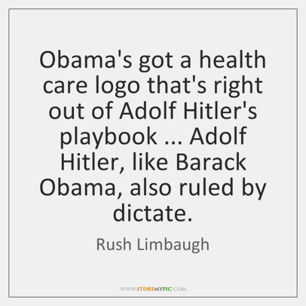 Obama's got a health care logo that's right out of Adolf Hitler's ...