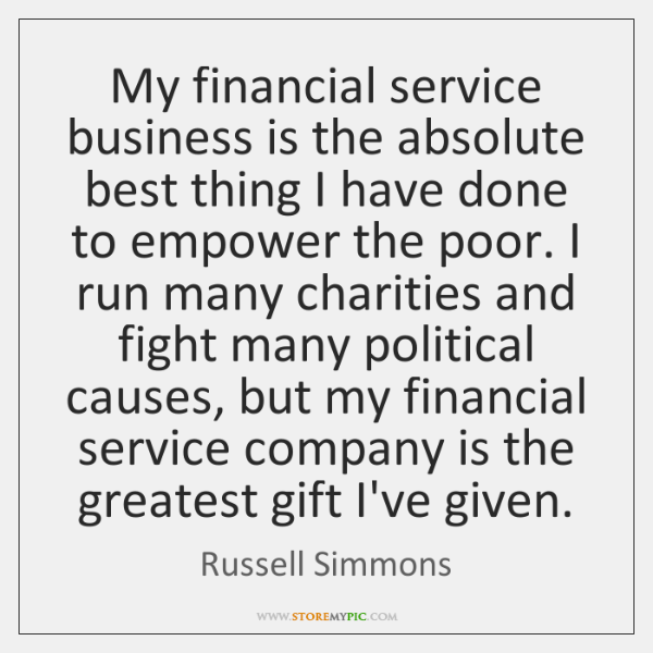 My financial service business is the absolute best thing I have done ...