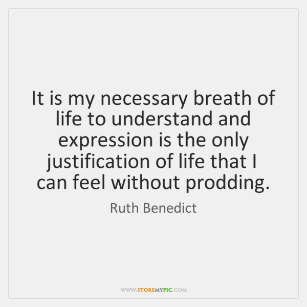 It is my necessary breath of life to understand and expression is ...