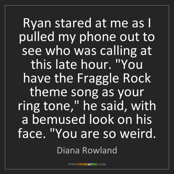Diana Rowland: Ryan stared at me as I pulled my phone out to see who...